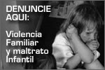 Denuncie Violencia familiar y maltrato infantil
